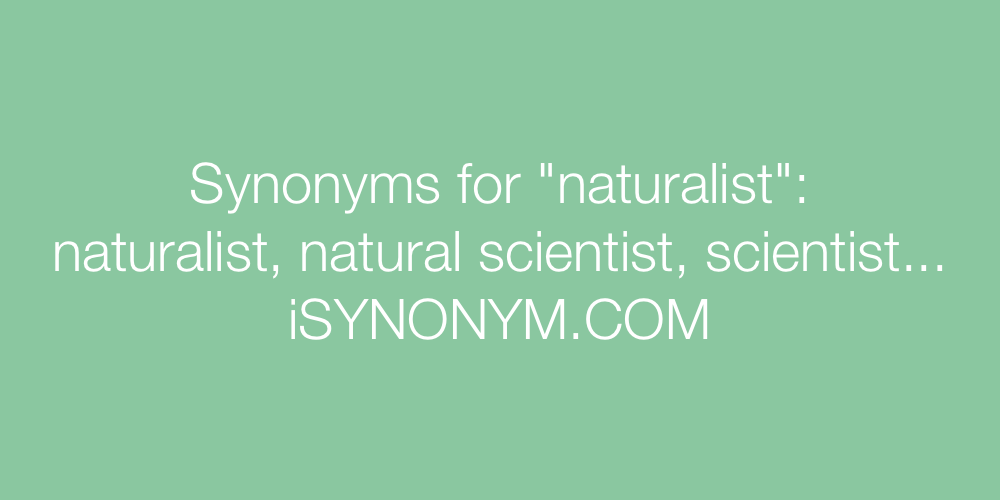 Synonyms naturalist