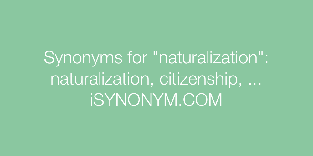 Synonyms naturalization