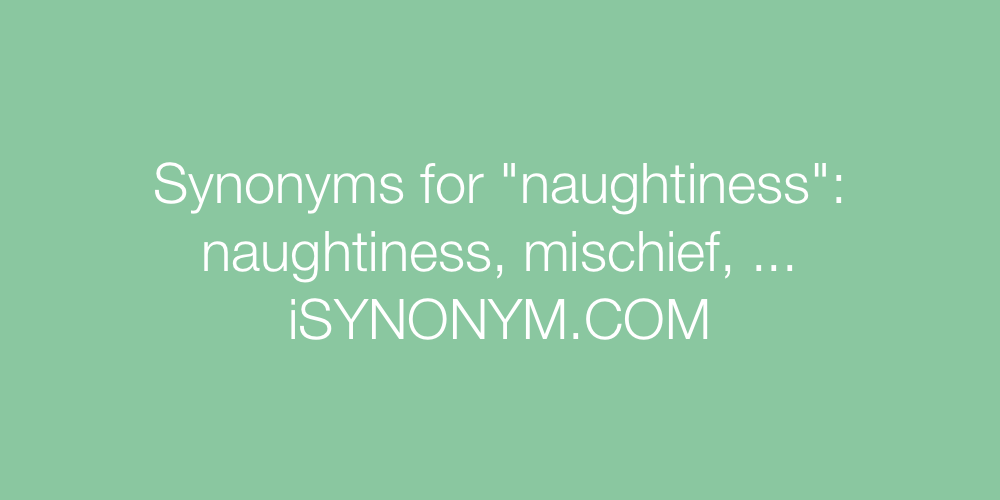 Synonyms naughtiness