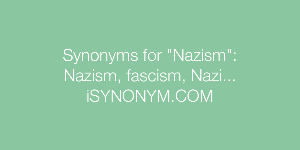 Synonyms Nazism