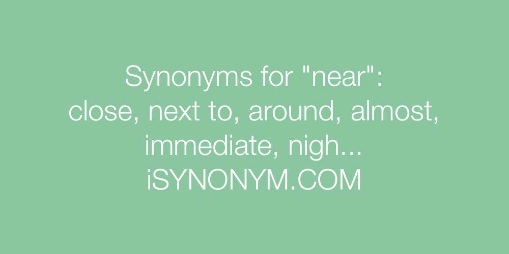 Synonyms near