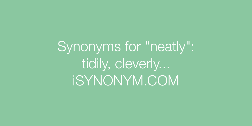 Synonyms neatly