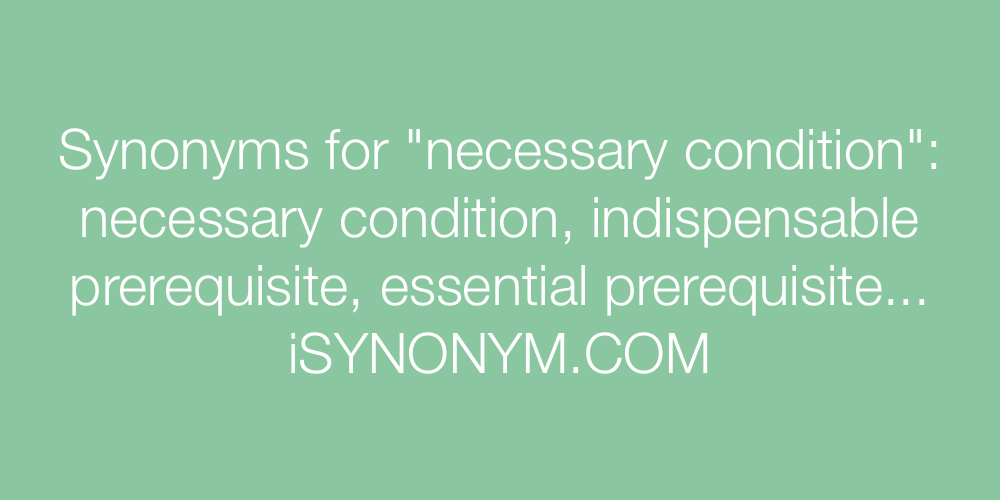 Synonyms necessary condition