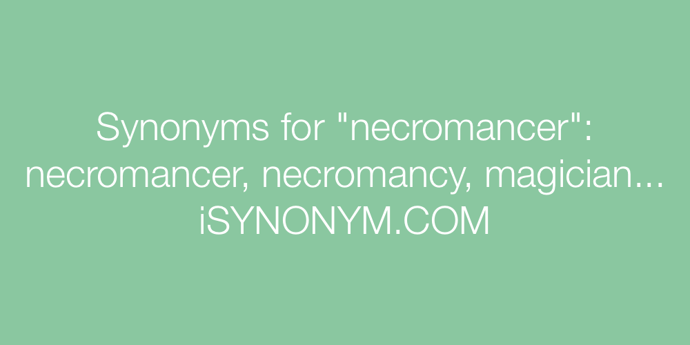 Synonyms necromancer