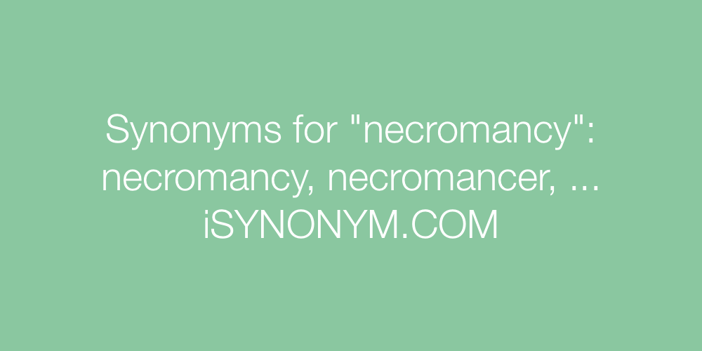 Synonyms necromancy