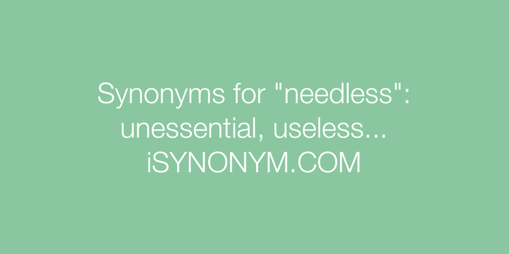 Synonyms needless