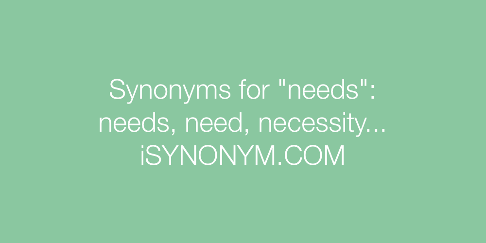 Synonyms needs