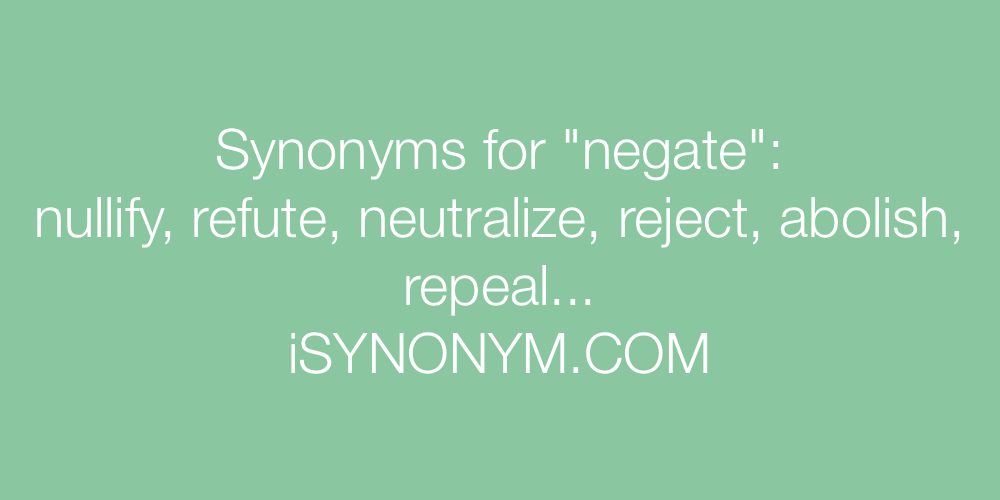 Synonyms negate