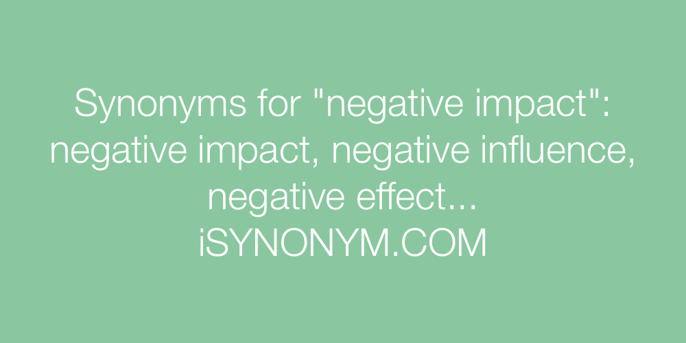 Synonyms negative impact