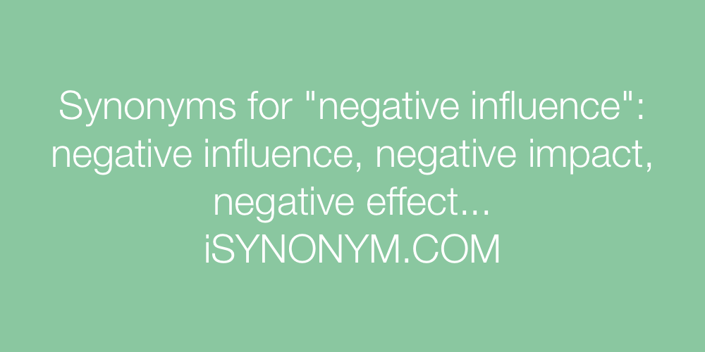 Synonyms negative influence