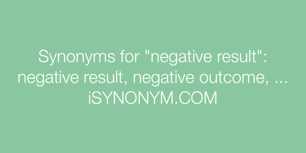 Synonyms negative result