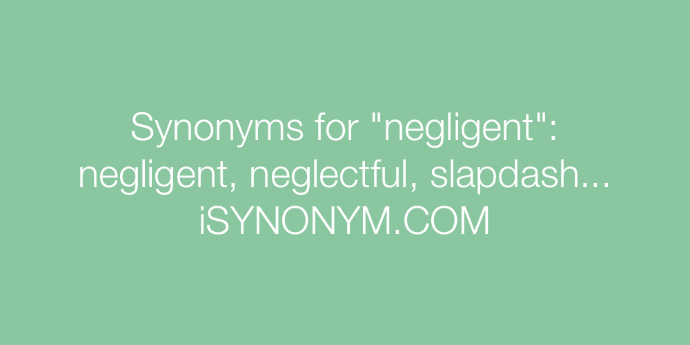 Synonyms negligent