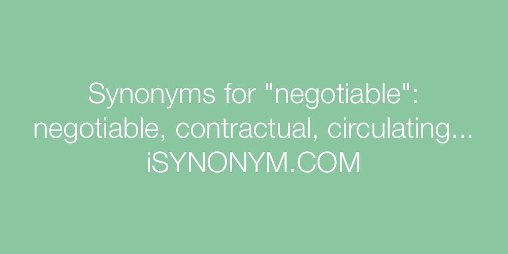 Synonyms negotiable