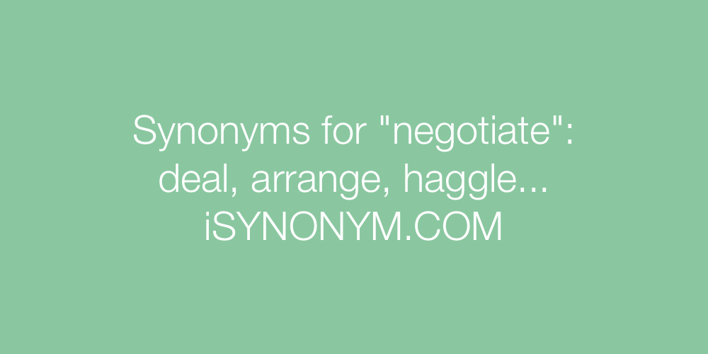 Synonyms negotiate