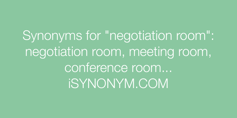 Synonyms negotiation room