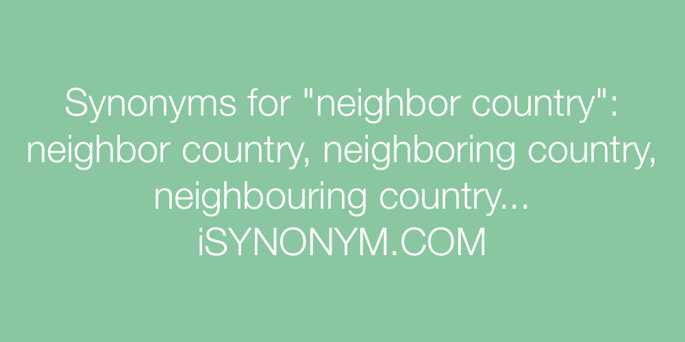 Synonyms neighbor country