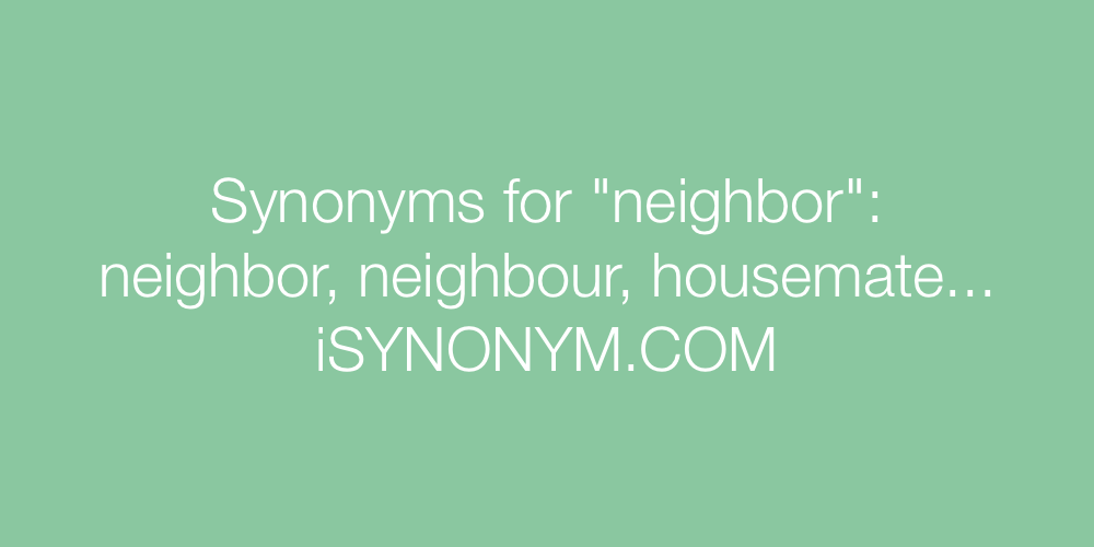 Synonyms neighbor