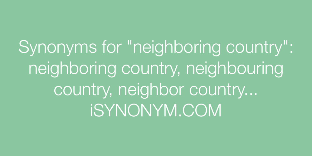 Synonyms neighboring country