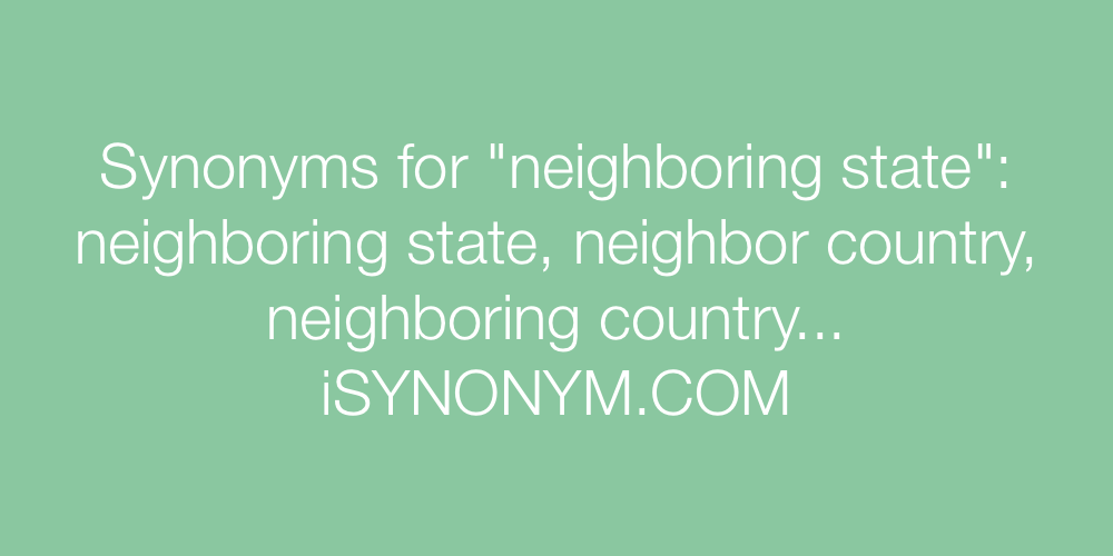 Synonyms neighboring state