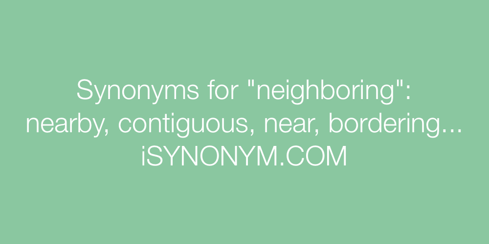 Synonyms neighboring