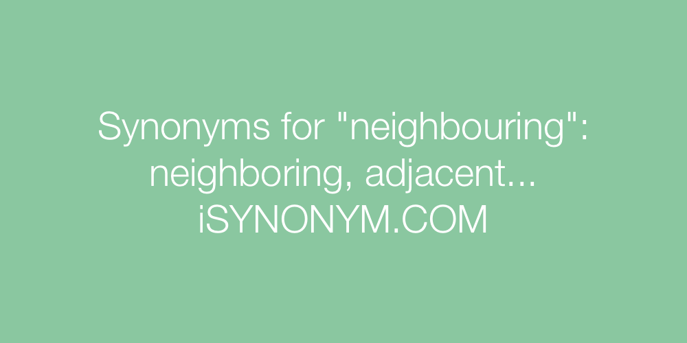 Synonyms neighbouring