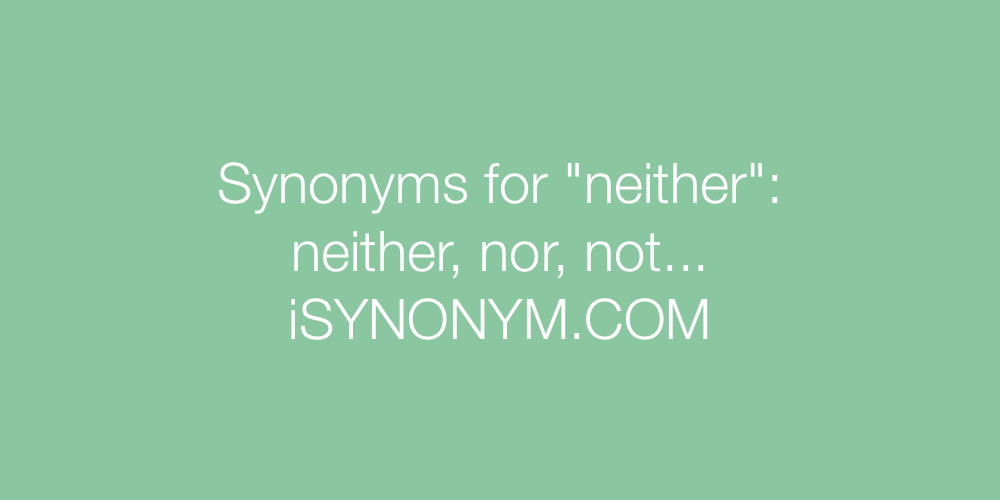 Synonyms neither
