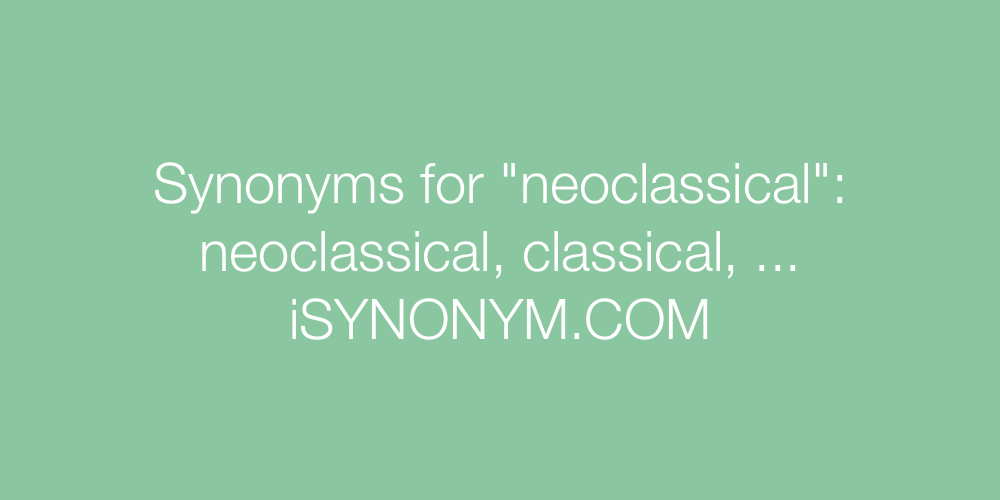 Synonyms neoclassical