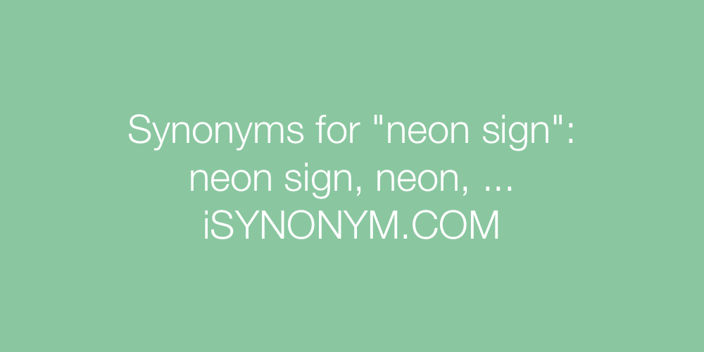 Synonyms neon sign