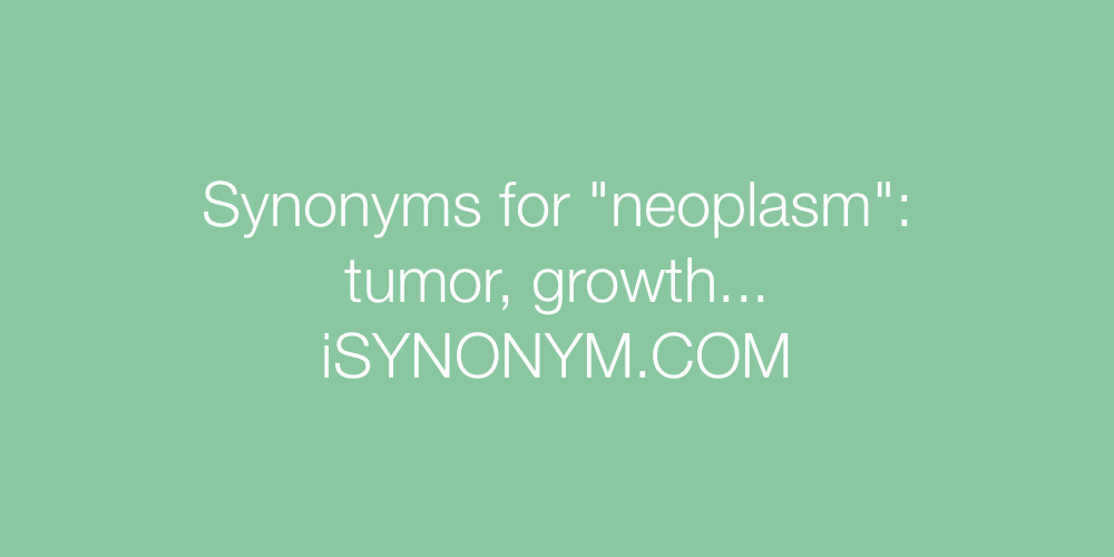 Synonyms neoplasm