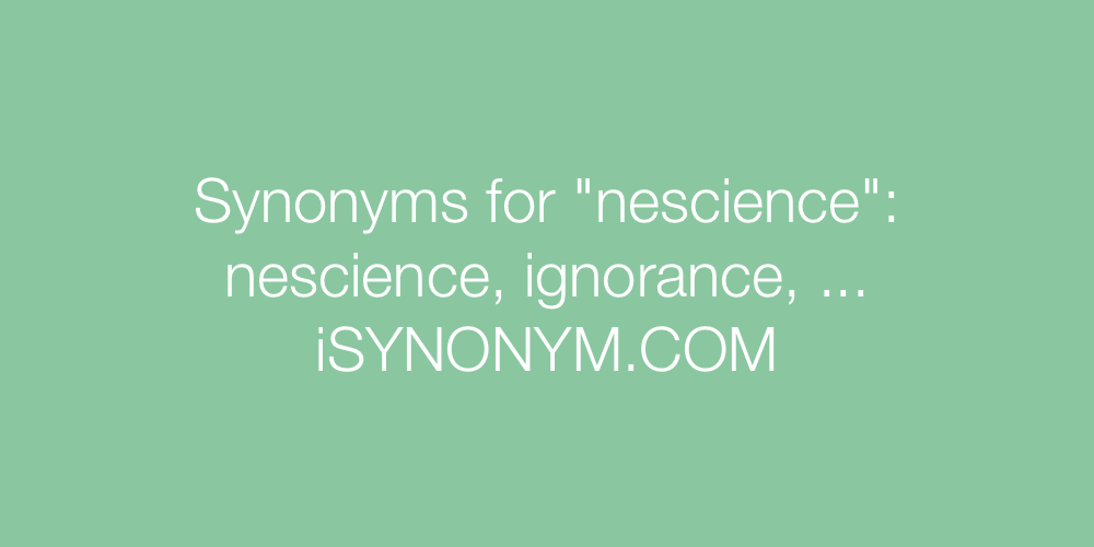 Synonyms nescience