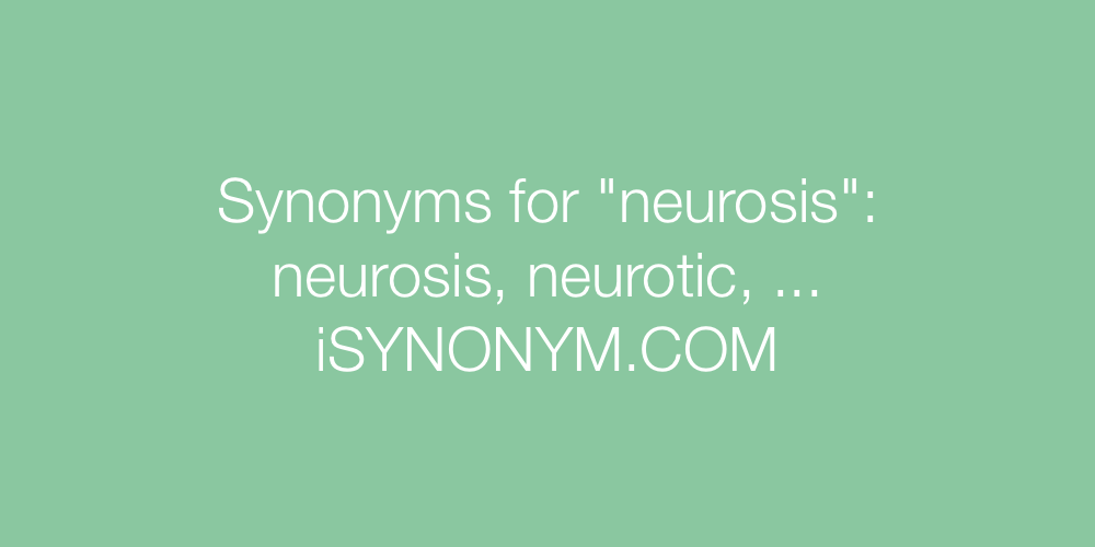 Synonyms neurosis