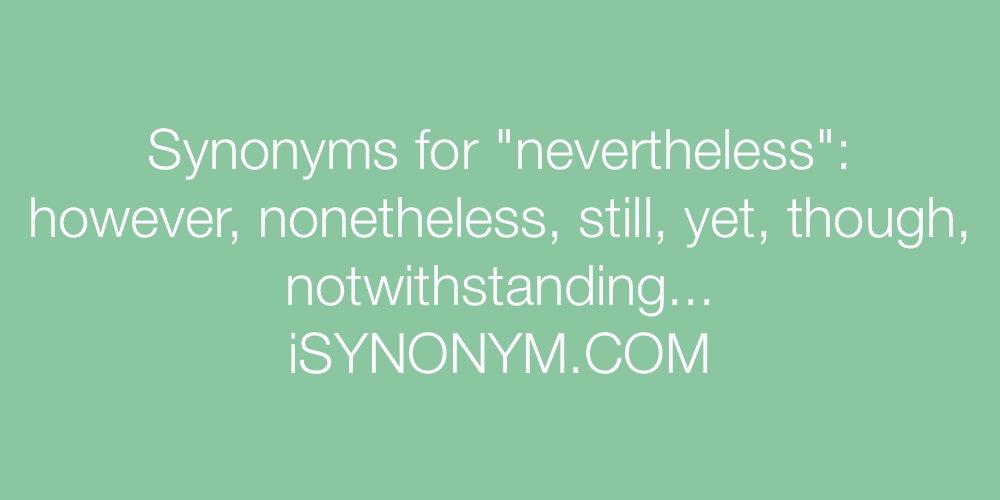 Synonyms for nevertheless   nevertheless synonyms ...
