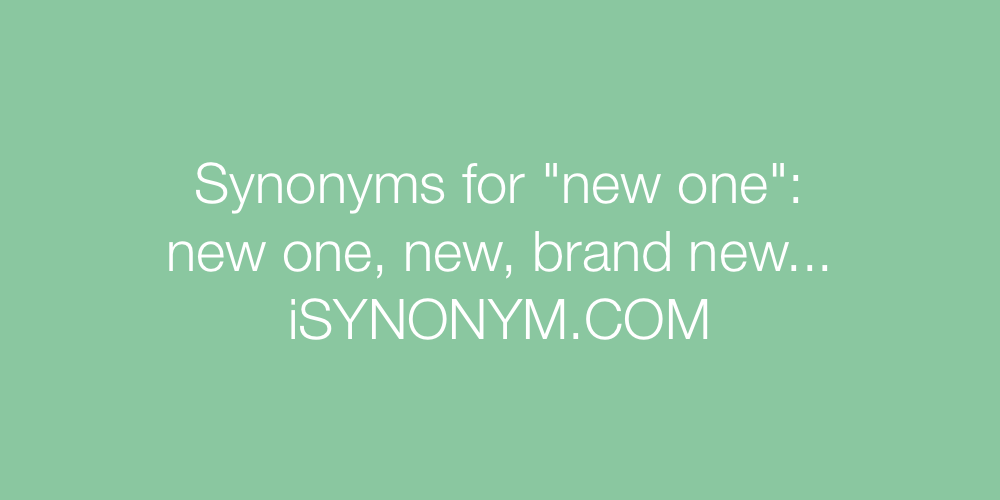 Synonyms new one