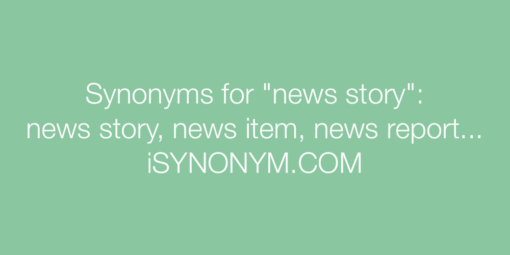 Synonyms news story