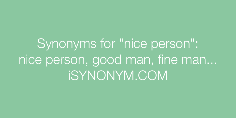 Synonyms nice person