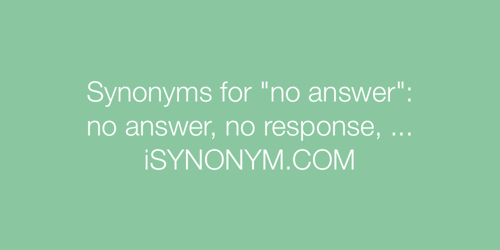 Synonyms no answer
