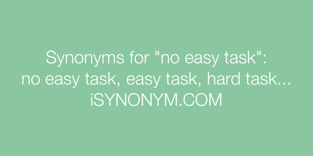 Synonyms no easy task