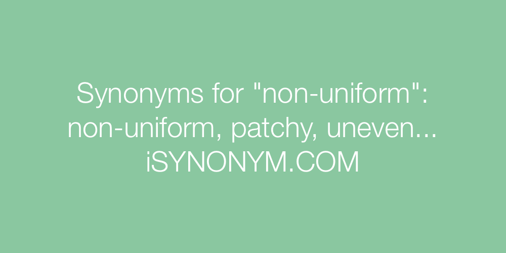 Synonyms non-uniform