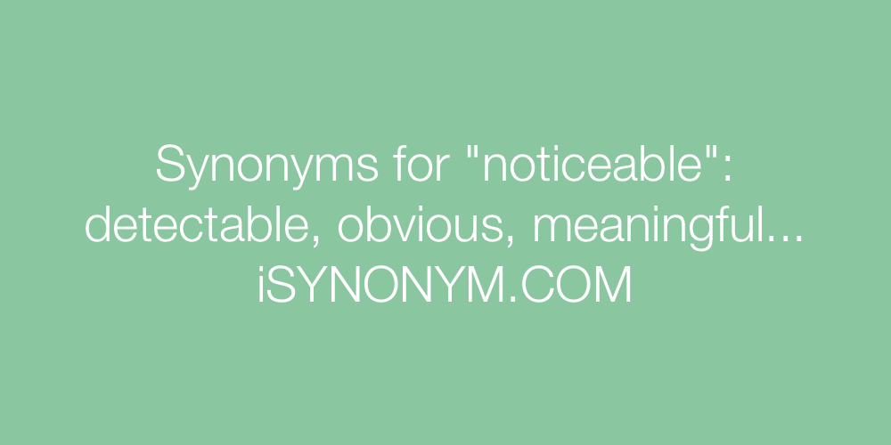 Synonyms noticeable