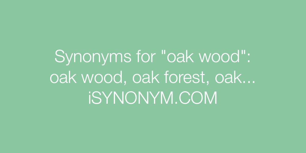Synonyms oak wood