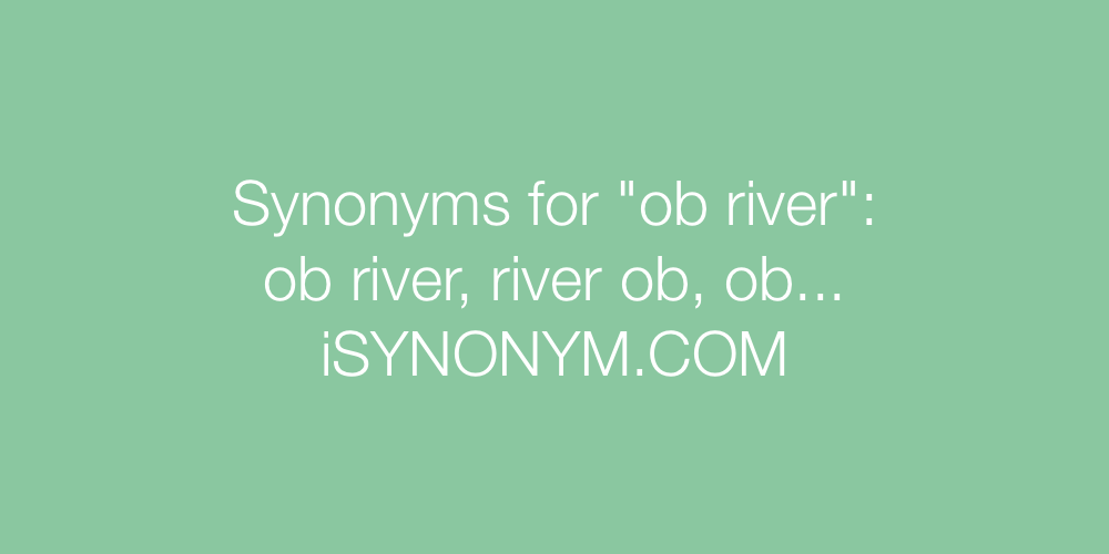 Synonyms ob river