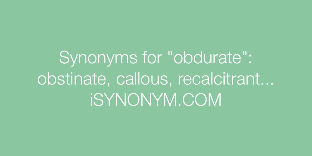 Synonyms obdurate