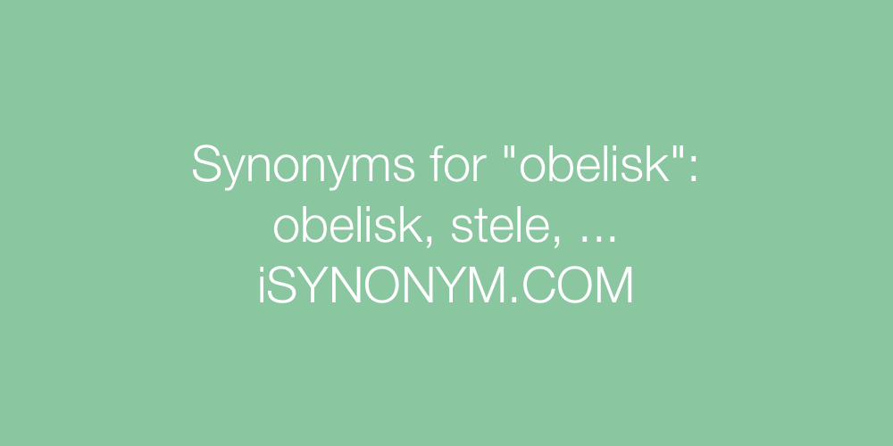 Synonyms obelisk