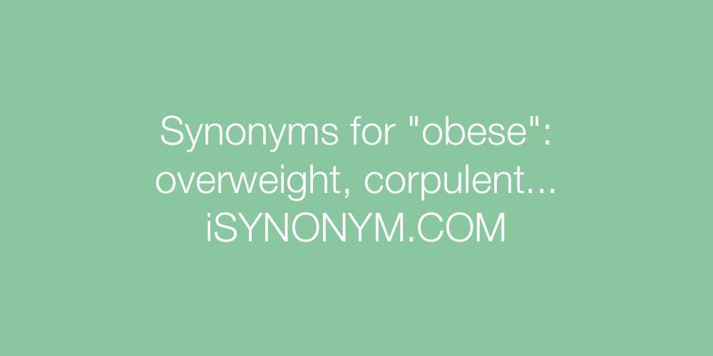 Synonyms obese