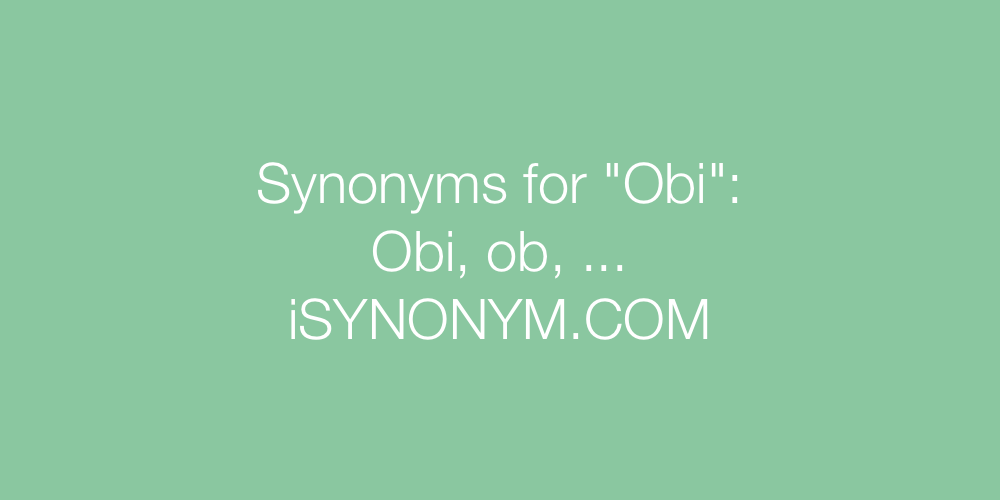 Synonyms Obi
