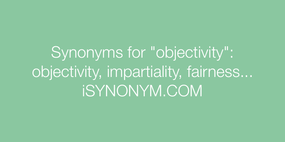 Synonyms objectivity