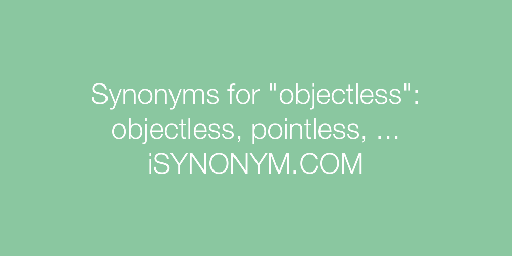 Synonyms objectless