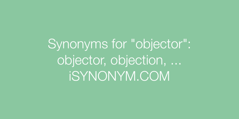 Synonyms objector