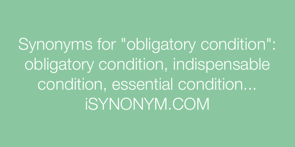 Synonyms obligatory condition