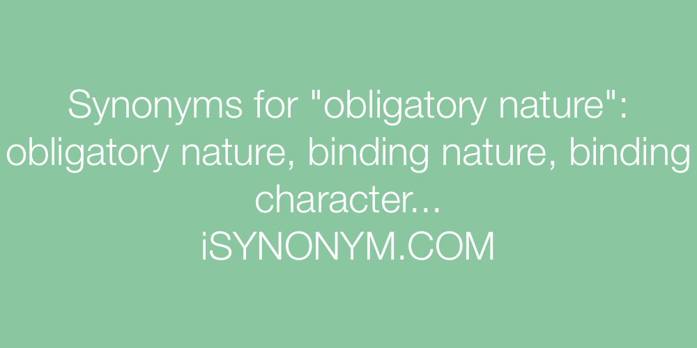 Synonyms obligatory nature